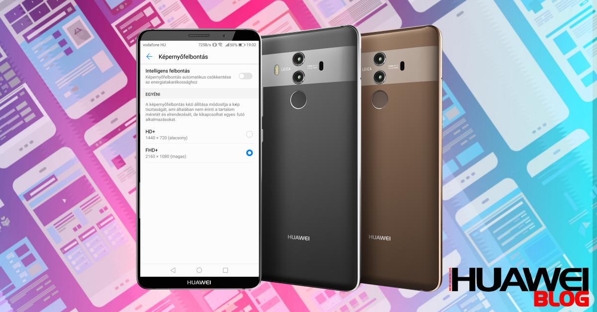 Huawei Mate 10 Pro kijelző felbontás állítás