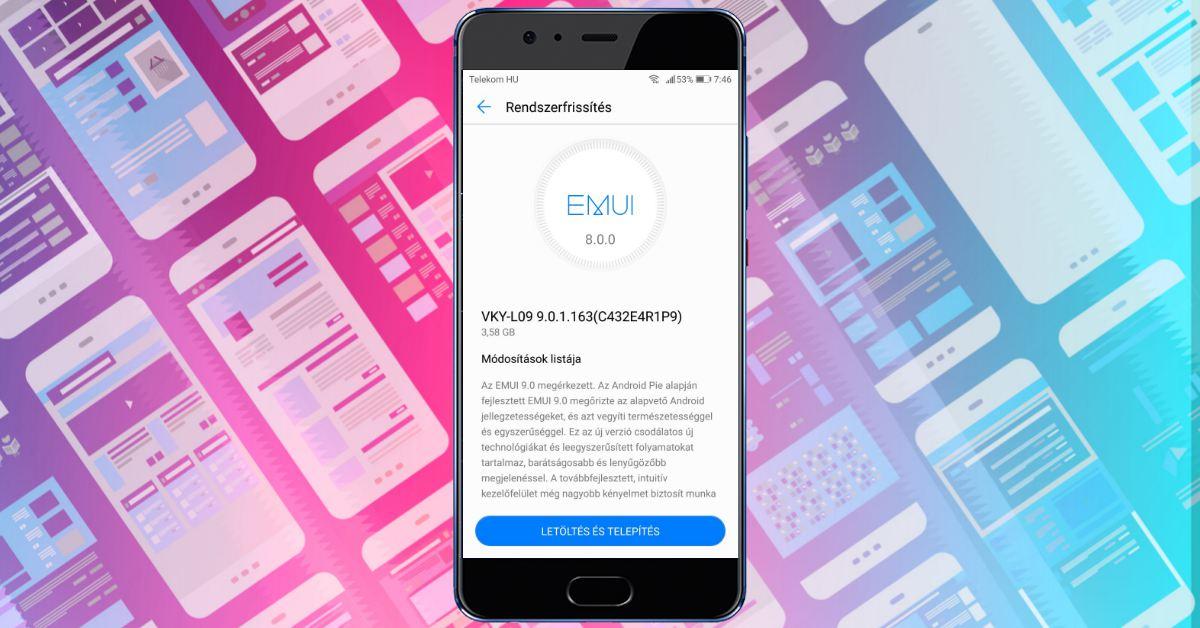 Huawei P10 Plus Android 9.0 és EMUI 9 frissítés