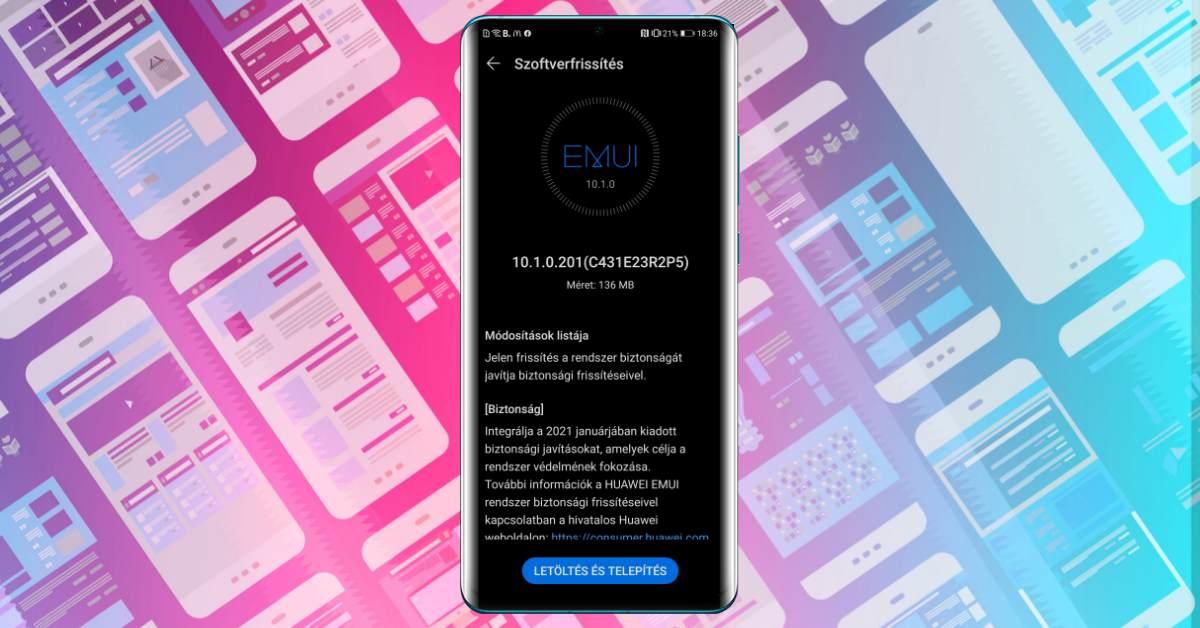 Megjött 2021 első biztonsági frissítése a Huawei P30 Pro telefonra